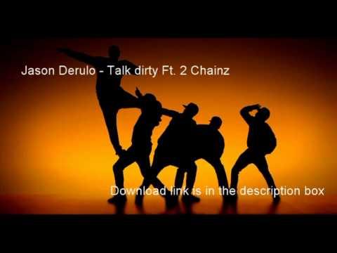 Jason Derulo  Talk dirty ft  2 Chainz [Mp3 download link]