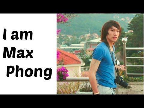 I am Max Phong