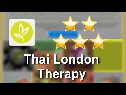 Thai London Therapy Marylebone Amazing Five Star Review by Ash M.