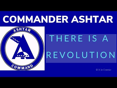 Commander Ashtar 'There is a Revolution'