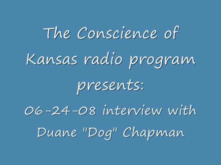 interview Duane Dog Chapman part #1- The Conscience of Kansas