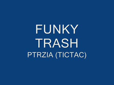 FUNKY.TRASH