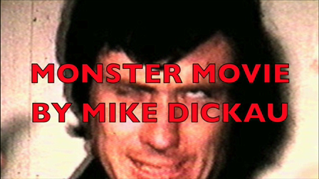 MONSTER MOVIE BY MIKE DICKAU