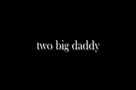 Two Big Daddy