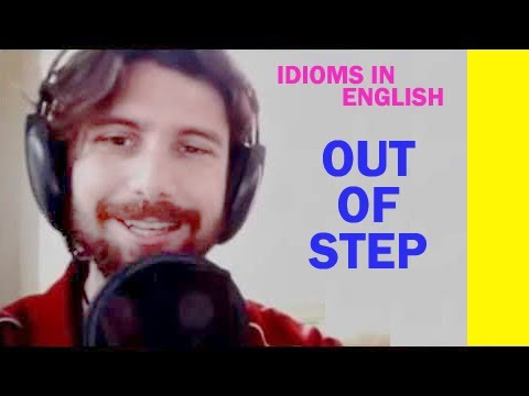 Idioms in English - Out of Step