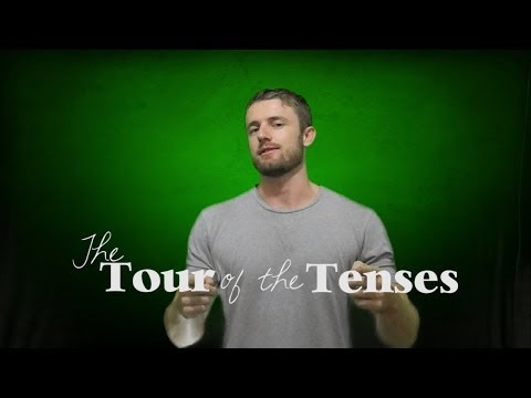 The Tour of the Tenses - Learn the Most Important Verb Tenses in English