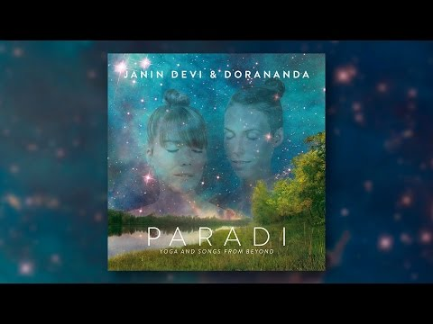 "Janin Devi & Dorananda : ""PARADI"" - YOGA & SONGS FROM BEYOND"