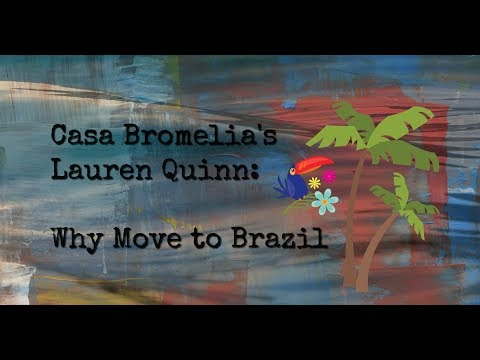 Why Move to Brazil by: Casa Bromelia's Lauren Quinn