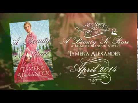 A Beauty So Rare by Tamera Alexander Book Trailer (New in Historical Fiction)