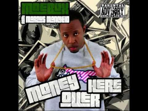 Moe Bux- Money Over Here ft. Marcus Manchild