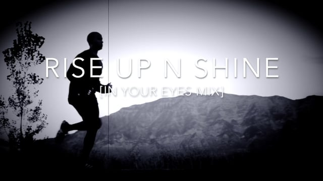 Rise Up 'N Shine [In Your Eyes Mix]