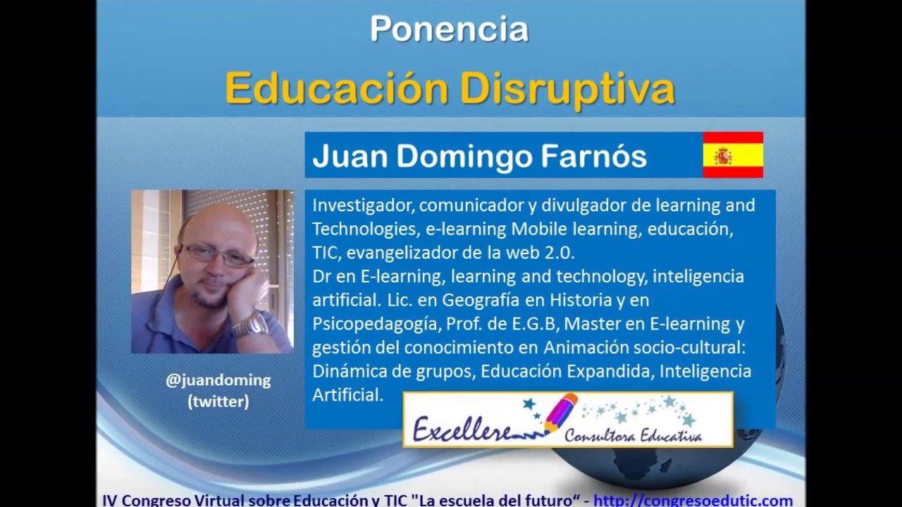 Ponencia de Juan Domingo Farnós: Educación Disruptiva
