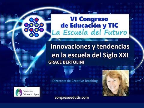 Ponencia de Grace Bertolini: Innovaciones y tendencias en la esc del S XXI