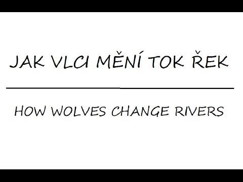 Jak vlci mění tok řek ( CZ Titulky )
