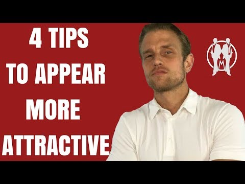 4 Tips For Men to Make You Instantly More Attractive | How To Look More Attractive