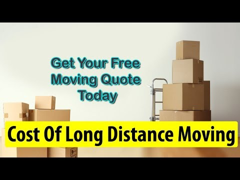 Cost Of Long Distance Moving | Get 7 FREE Moving Quotes & Save Up To 35%
