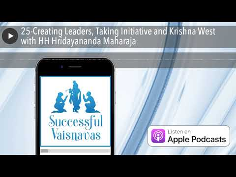25-Creating Leaders, Taking Initiative and Krishna West with HH Hridayananda Maharaja