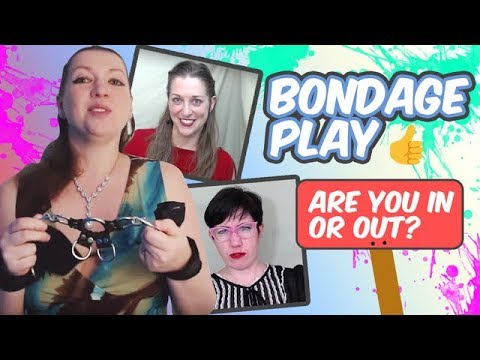 Bondage Play : Are You In or Out? BDSM Ideas You Might Want to Try!