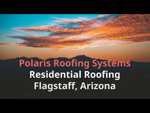 Best Flagstaff Arizona Roofing Company - Polaris Roofing Systems