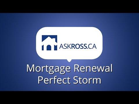 Mortgage Renewal Perfect Storm