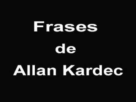 Frases de Allan Kardec [[[ EXCELENTE ]]] Espiritismo | Doutrina Espírita