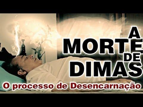 Vídeo: A MORTE DE DIMAS - O PROCESSO DE DESENCARNAÇÃO - Caso de André Luiz - Curta Metragem Espírita
