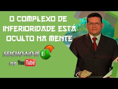 03/03/2014 - SEICHO-NO-IE NA TV - O complexo de inferioridade está oculto nas profundezas da mente