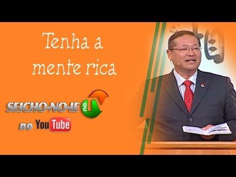 24/04/2014 - SEICHO-NO-IE NA TV - Tenha a mente rica
