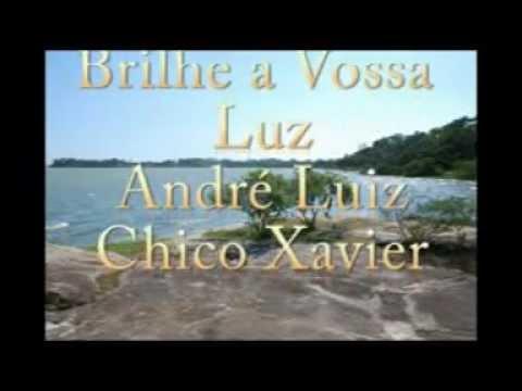 Brilhe a Vossa Luz - André Luiz/Chico Xavier