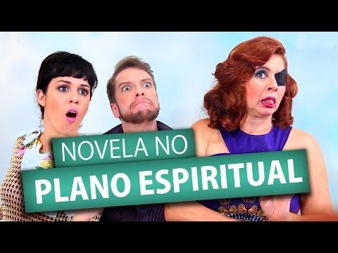 NOVELA NO PLANO ESPIRITUAL (Humor e Espiritismo)