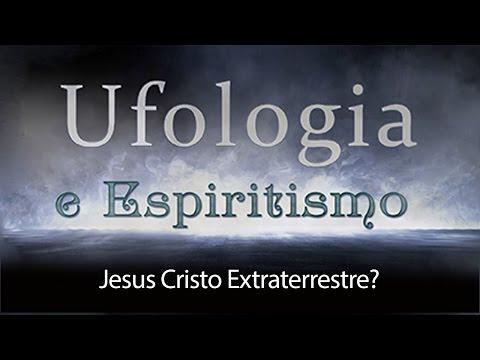 VÍDEO-OPINIÃO: JESUS era um EXTRATERRESTRE ?