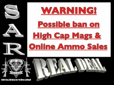 Warning! High Capacity Magazine & online Ammo Ban! Rant!