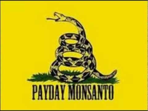 Monsantology - Payday Monsanto