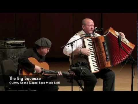 Jimmy Keane & Dennis Cahill: The Big Squeeze / Aprils Fool / Waiting for Moloney by Jimmy Keane