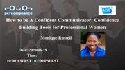 How to be A Confident Communicator: Confidence Building Tools for Professional Women