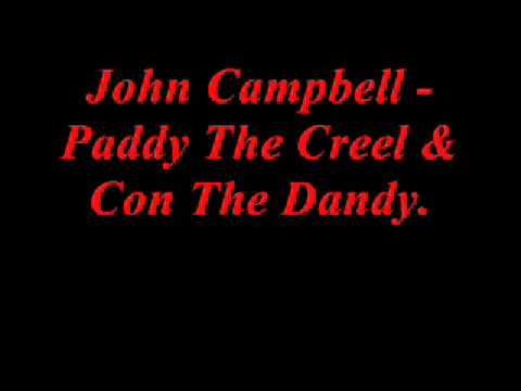 John Campbell - Paddy The Creel & Con The Dandy