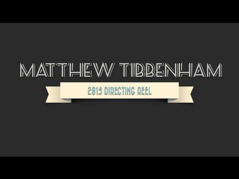 Directing Reel 2013 - Matthew Tibbenham