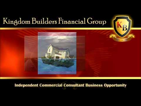 Kingdom Builders Financial Group - Commercial Consultant Business Opportunity