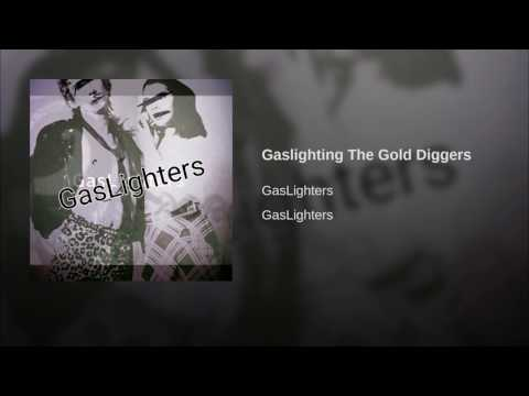 Gaslighting The Gold Diggers