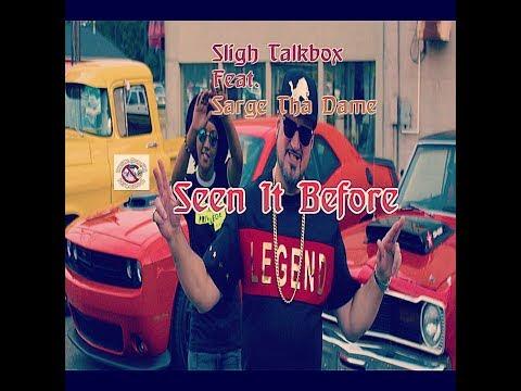 Sligh Talkbox feat  Sarge Tha Dame Seen It Before (Prod. Abel Beats)