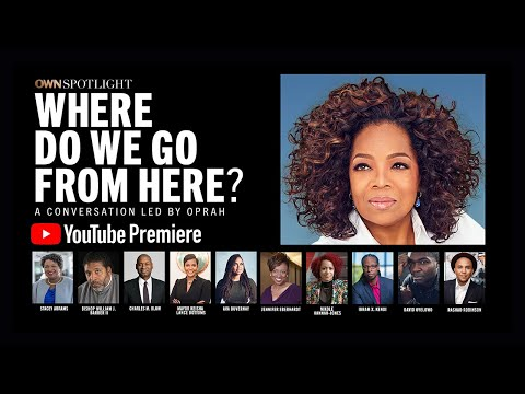 Full Episode: Where Do We Go From Here? (Part 1) | OWN Spotlight | Oprah Winfrey Network