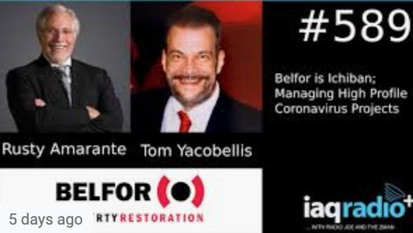 IAQ Radio: Rusty Amarante & Tom Yacobellis – Belfor is Ichiban; Managing High Profile Coronavirus Projects