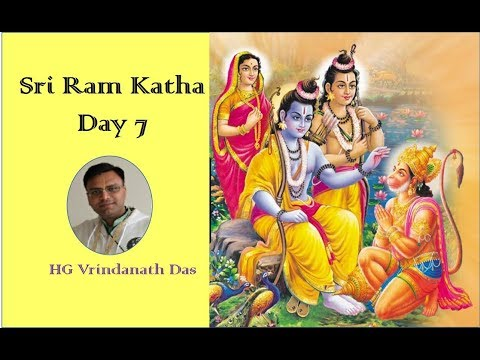 SriRamKatha-Session7 (of 8)-Lord Ram's return to Ayodhya -10 Nov 2018-HG Vrindanath Das Prabhuji