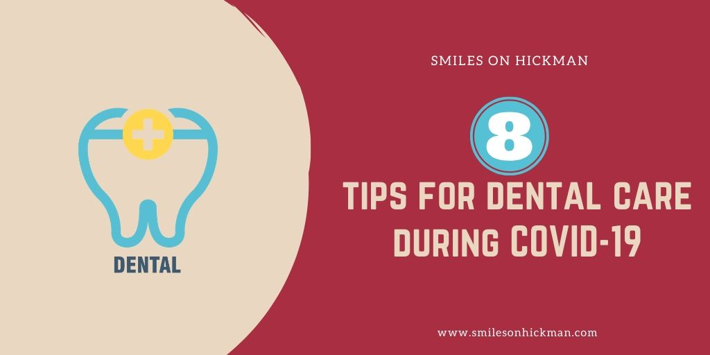 8 tips for dental care during COVID-19