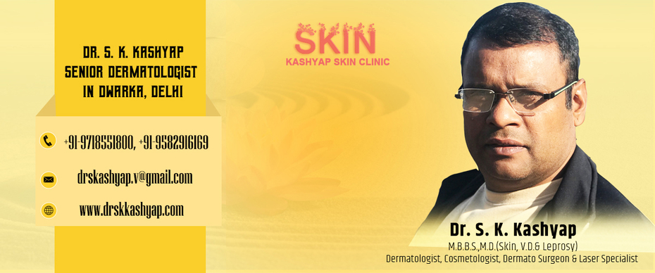 Dr. S. K. Kashyap Skin & Laser Clinic - Dwarka Best Skin Specialist