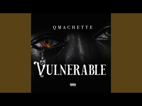 "Qmachette - ""Vulnerable"""