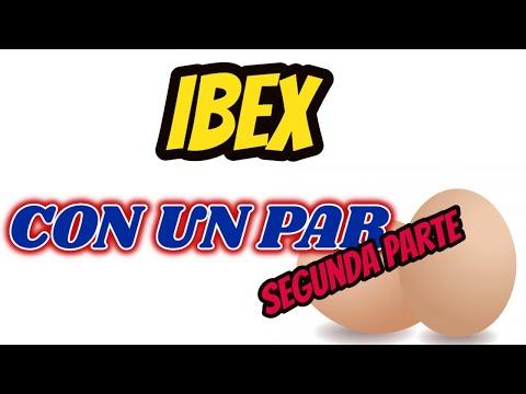 IBEX CON UN PAR segunda parte