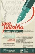 UNA Palabra. Certamen Poesia, Novela y Literatura Infantil Universidad Nacional (UNA) Costa Rica