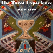 The Tarot Experience (Ace of Cups)
