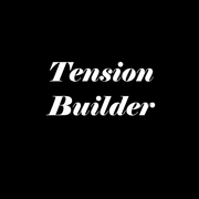 Tension Builder